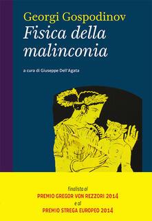 Fisica della malinconia - Georgi Gospodinov,Giuseppe Dell'Agata - ebook