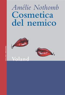Cosmetica del nemico - Biancamaria Bruno,Amélie Nothomb - ebook