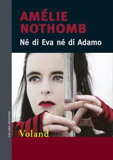 Né di Eva né di Adamo - Amélie Nothomb,Monica Capuani - ebook