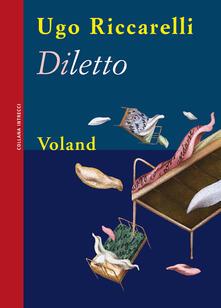 Diletto - Ugo Riccarelli - ebook