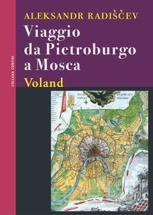 Viaggio da Pietroburgo a Mosca - Aleksandr Radiscev,Bianca Sulpasso - ebook