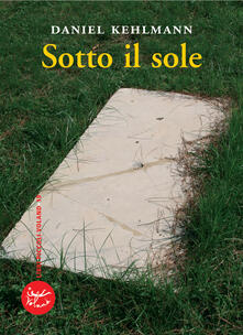Sotto il sole - Daniel Kehlmann,Elisabetta Dal Bello - ebook