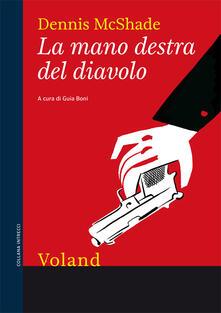 La mano destra del diavolo - Guia Boni,Dennis McShade - ebook