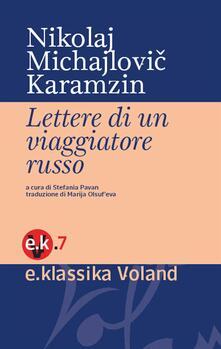Lettere di un viaggiatore russo - Maria Olsùfieva,Stefania Pavan,Nikolaj Michajlovic Karamzin - ebook