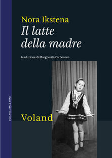 Il latte della madre - Margherita Carbonaro,Nora Ikstena - ebook