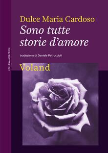 Sono tutte storie d'amore - Dulce Maria Cardoso,Daniele Petruccioli - ebook