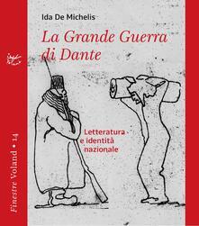 La grande guerra di Dante. Letteratura e identità nazionale - Ida De Michelis - ebook