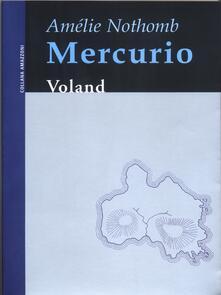 Mercurio - Amélie Nothomb,Alessandro Grilli - ebook