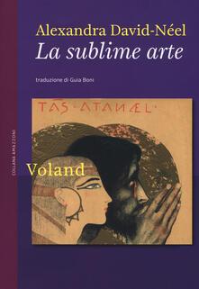 La sublime arte - Alexandra David-Néel - copertina