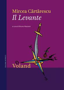 Il Levante - Mircea Cartarescu,Bruno Mazzoni - ebook