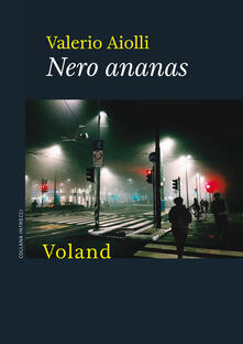 Nero ananas - Valerio Aiolli - ebook