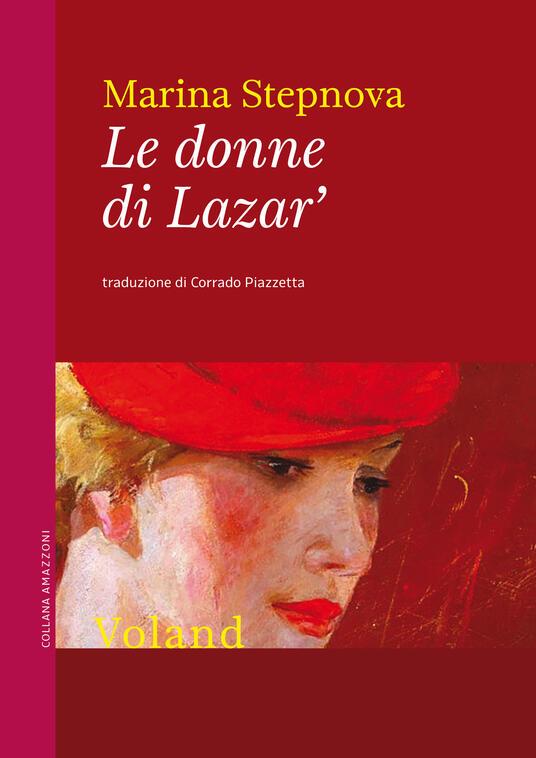 Le donne di Lazar' - Marina Stepnova,Corrado Piazzetta - ebook