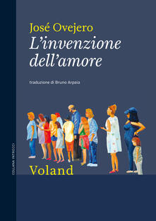 L' invenzione dell'amore - José Ovejero,Bruno Arpaia - ebook