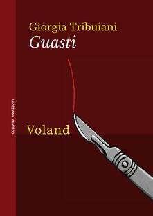 Guasti - Giorgia Tribuiani - ebook