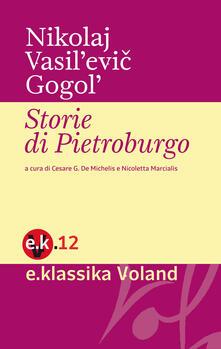 Storie di Pietroburgo - Cesare De Michelis,Nikolaj Gogol',Nicoletta Marcialis - ebook