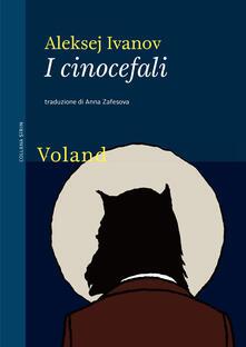 I cinocefali - Aleksej Ivanov,Anna Zafesova - ebook
