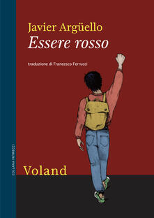 Essere rosso - Francesco Ferrucci,Javier Argüello - ebook