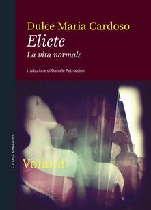 Eliete. La vita normale - Dulce Maria Cardoso,Daniele Petruccioli - ebook