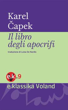 Il libro degli apocrifi - Karel Capek,Luisa De Nardis - ebook