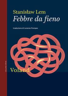Febbre da fieno - Stanislaw Lem,Lorenzo Pompeo - ebook