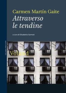 Attraverso le tendine - Carmen Martín Gaite,Elisabetta Sarmati - ebook