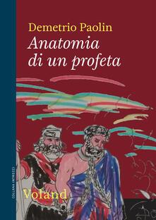 Anatomia di un profeta - Demetrio Paolin - ebook