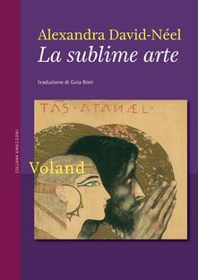 La sublime arte - Alexandra David-Néel,Guia Boni - ebook