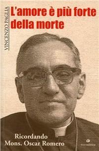 L' L' amore è più forte della morte. Ricordando mons. O. Romero - Paglia Vincenzo - wuz.it