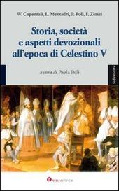 Storia, societa e aspetti devozionali all'epoca di Celestino V. Atti del Convegno (L'Aquila, 27-28 agosto 2008)