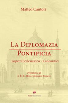 La diplomazia pontificia. Aspetti ecclesiastico-canonistici.pdf