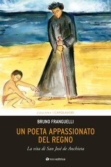 Un poeta appassionato del Regno. La vita di San José de Anchieta
