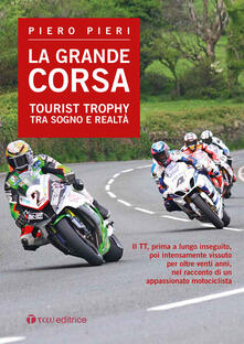 La grande corsa. Tourist Trophy tra sogno e realtà.pdf