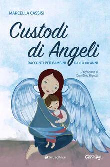 Custodi di Angeli. Racconti per bambini da 8 a 88 anni.pdf