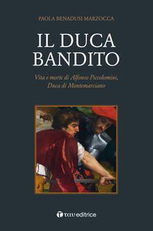 Squillogame.it Il duca bandito. Vita e morte di Alfonso Piccolomini, duca di Montemarciano Image