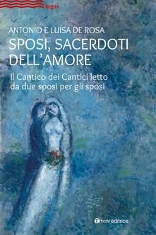 Sposi, sacerdoti dellamore. Il Cantico dei Cantici letto da due sposi per gli sposi.pdf