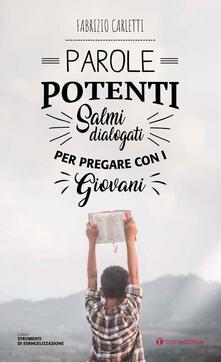 Listadelpopolo.it Parole potenti. Salmi dialogati per pregare con giovani Image