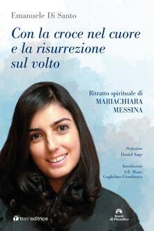 Fondazionesergioperlamusica.it Con la croce nel cuore e la risurrezione sul volto. Ritratto spirituale di Mariachiara Messina Image