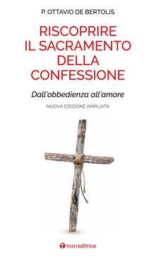 Voluntariadobaleares2014.es Riscoprire il sacramento della confessione. Dall'obbedienza all'amore Image