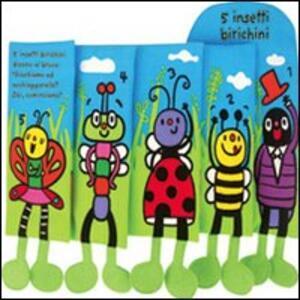 5 insetti birichini
