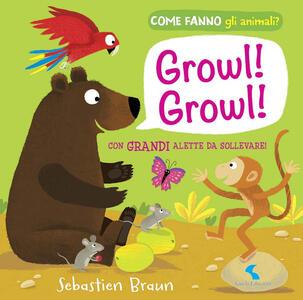 Growl! Growl! Come fanno gli animali?