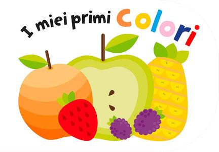 I miei primi colori. Ediz. a colori