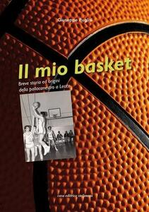 Il mio basket. Breve storia ed origini della pallacanestro a Lecco