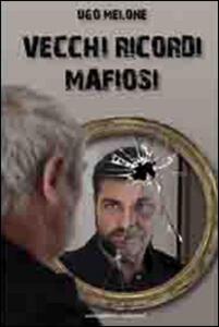 Vecchi ricordi mafiosi