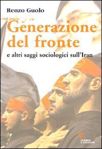Generazione del fronte e altri saggi sociologici sull'Iran