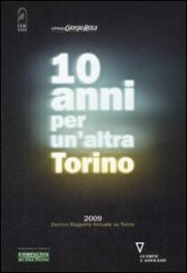 Dieci anni per un'altra Torino 2009. Decimo rapporto annuale su Torino