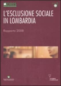 L' esclusione sociale in Lombardia. Rapporto 2008