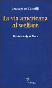 La via americana al welfare. Da Kennedy a Bush