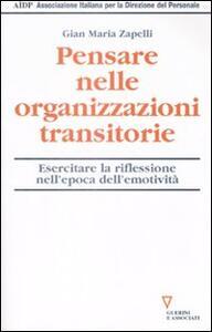 Pensare nelle organizzazioni transitorie. Esercitare la riflessione nell'epoca dell'emotività