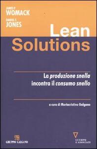 Lean solutions. La produzione snella incontra il consumo snello