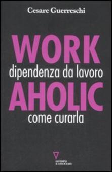Amatigota.it Workaholic. Dipendenza da lavoro: come curarla Image